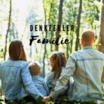 Denkfehler Familie